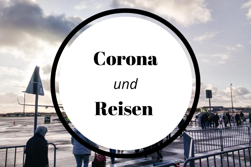 Corona und Reisen in 2020